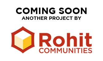 Coming Soon. Another Project by Rohit Communities.